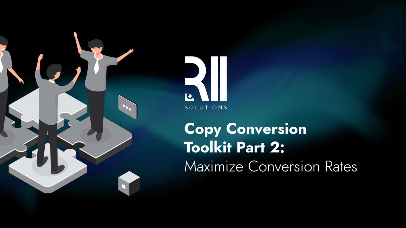 Copy Conversion Toolkit: How to Craft Content to Maximize Conversion Rates – Part 2