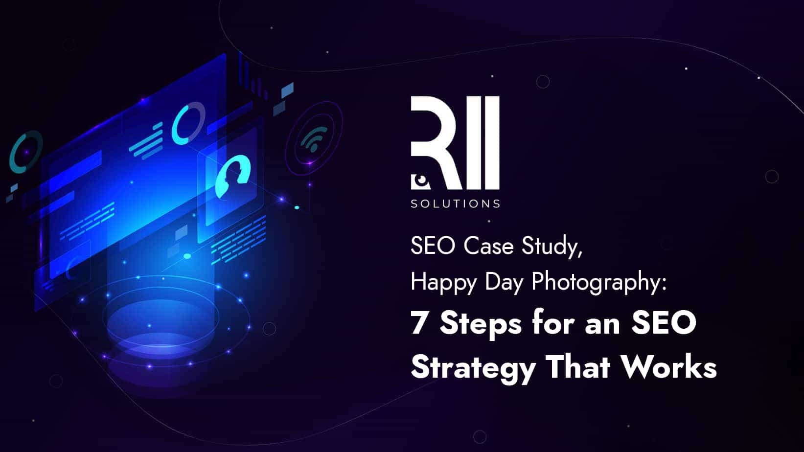 SEO Case-Study, Happy Day Photography: 7 Steps for an SEO Strategy that Works