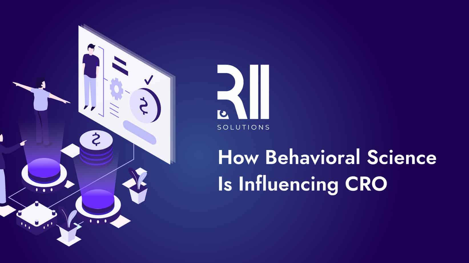 How Behavioral Science Is Influencing CRO (Conversion Rate Optimization)
