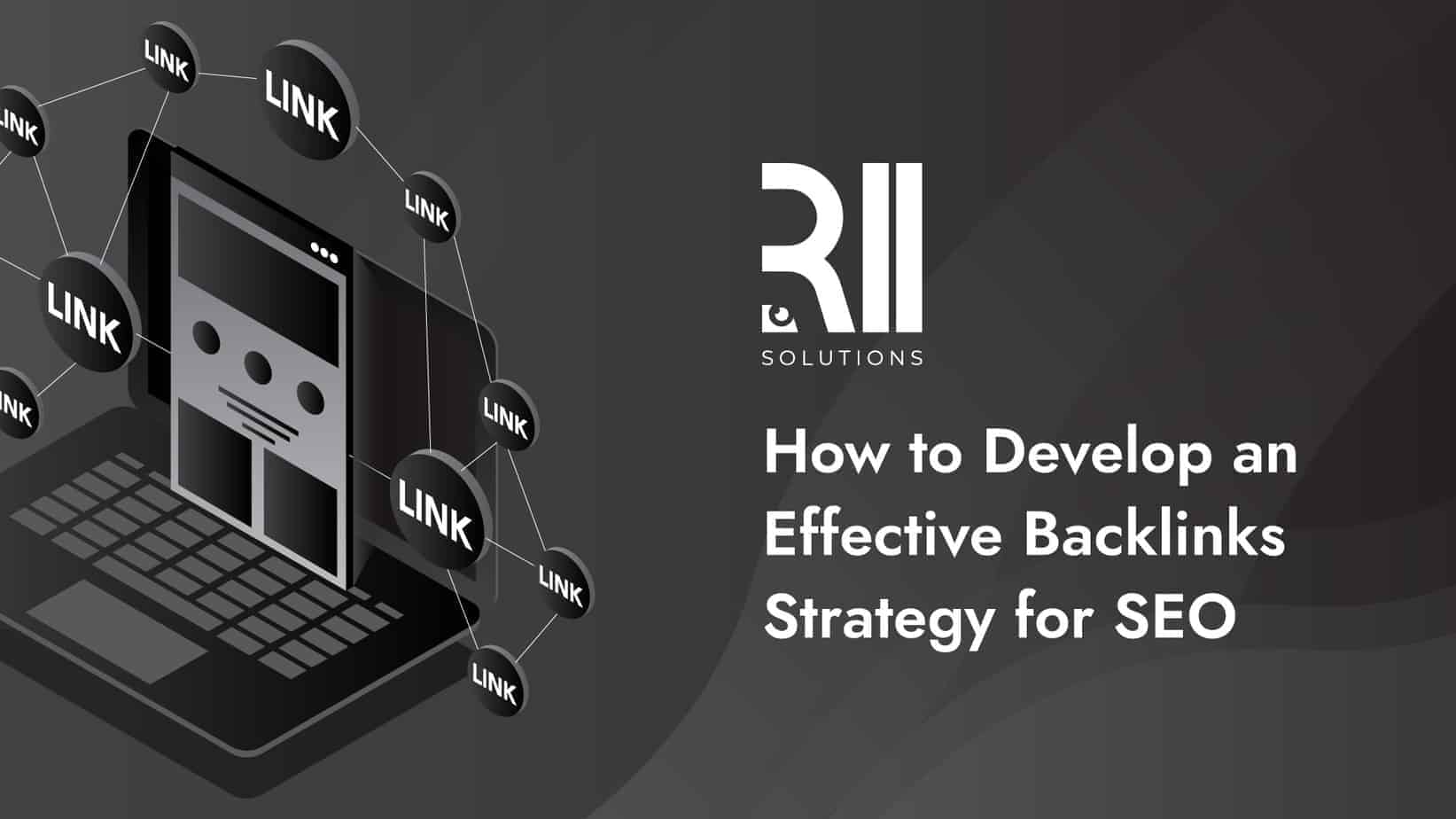 How to Develop an Effective Backlinks Strategy for SEO
