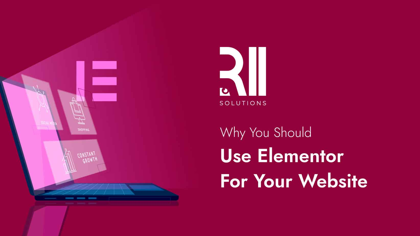 Why You Should Use Elementor For Your Website